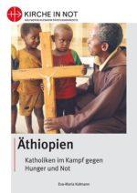 Äthiopien – Katholiken im Kampf <br>gegen Hunger und Not