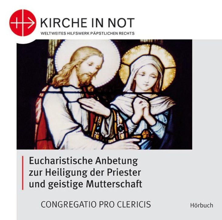 Eucharistische Anbetung - als Hörbuch