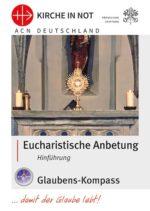 """Glaubens-Kompass """"Eucharistische Anbetung - Hinführung"""""""