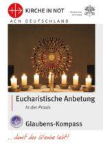 """Glaubens-Kompass - """"Eucharistische Anbetung – In der Praxis"""""""