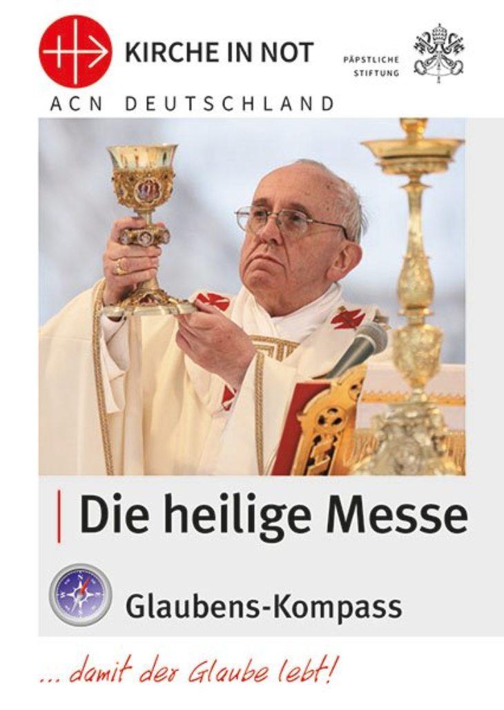 "Glaubens-Kompass - ""Die heilige Messe"""