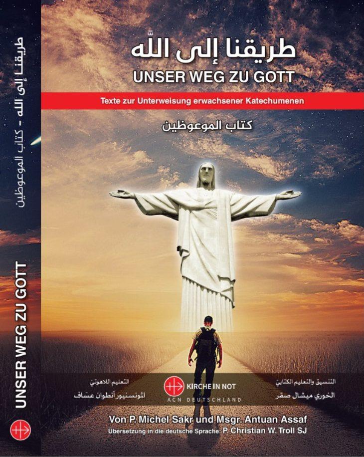 Unser Weg zu Gott - <br />Texte zur Unterweisung von Katechumenen (dt.-arabisch)