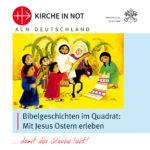"""Bibelgeschichten <br> """"Mit Jesus Ostern erleben"""""""