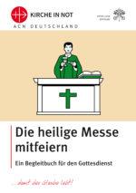 Die heilige Messe mitfeiern - Ein Begleitbuch für den Gottesdienst